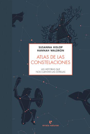 Resultado de imagen de Atlas de las constelaciones. Susanna Hislop, Hannah Waldron